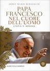 Papa Francesco - Nel Cuore dell'Uomo - Educare Vol. 1 Jorge Mario Bergoglio