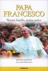 Papa Francesco - Nostro Fratello, Nostro Amico