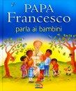 Papa Francesco Parla ai Bambini Paola Bertolini Grudina