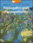 Pappagallini Gialli, Pappagallini Blu