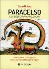 Paracelso e la Scienza Divina dell'Uomo Carlo Nuti