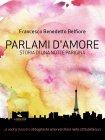 Parlami d'Amore - eBook Francesco Benedetto Belfiore