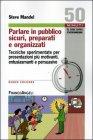 Parlare in Pubblico Sicuri, Preparati e Organizzati