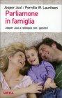 Parliamone In Famiglia Jesper Juul Pernille W. Lauritsen