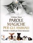 Parole Magiche per gli Animali Cristiano Tenca