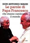 Le Parole di Papa Francesco Antonio Mazzi