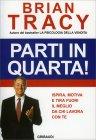 Parti in Quarta! Brian Tracy