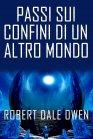Passi Sui Confini di un Altro Mondo - eBook Robert Dale Owen