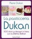 La Pasticceria Dukan Pierre Dukan