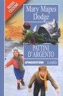 Pattini D'Argento - Mary Mapes Dodge