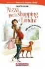 Pazza per lo Shopping a Londra - eBook Carlotta Cacciari