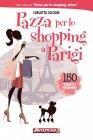 Pazza per lo Shopping a Parigi (eBook) Carlotta Cacciari