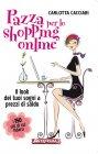 Pazza per lo Shopping Online (eBook) Carlotta Cacciari