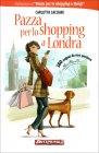 Pazza per lo Shopping a Londra Carlotta Cacciari