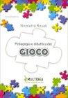 Pedagogia e Didattica del Gioco Nicoletta Rosati