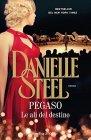 Pegaso. Le Ali del Destino - Danielle Steel