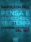 Pensa e Arricchisci Te Stesso (eBook) Napoleon Hill