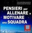 Pensieri per Allenare e Motivare una Squadra - Giuliano Bergamaschi, Ferdinando De Giorgi