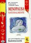 Per Conoscere e Prevenire i Disturbi della Menopausa Naturalmente
