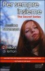 Per Sempre Insieme. The Secret Series - Jessica Sorensen