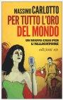 Per Tutto l'Oro del Mondo - Massimo Carlotto