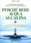 Perché Bere l'Acqua Alcalina Matt Traverso