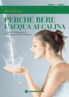 Perch� Bere l'Acqua Alcalina Matt Traverso