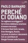 Perch� ci Odiano - Paolo Barnard