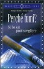 Perch� Fumi?