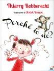 Perch� Io No? di Thierry Robberecht, Annick Masson