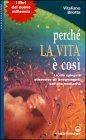 Perch� La Vita � Cos� - Vitaliano Bilotta