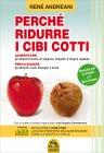 Perchè Ridurre i Cibi Cotti René Andreani