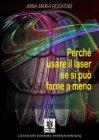 Perchè Usare il Laser se si può Farne a Meno (eBook) Anna Maria Pescatore