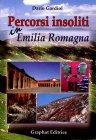 Percorsi Insoliti In Emilia Romagna - Dario Gardiol