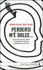 Perdersi M'� Dolce...