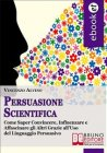 Persuasione Scientifica (eBook) Vincenzo Alvino