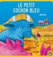 Le Petit Cochon Bleu Nora Hilb