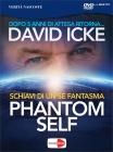 Phantom Self - Schiavi di un S� Fantasma