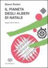 Il Pianeta degli Alberi di Natale Gianni Rodari, Bruno Munari