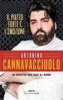 Il Piatto Forte è l'Emozione - Antonino Cannavacciuolo