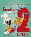Piccole Storie per Bambini di Due Anni Stefano Bordiglioni