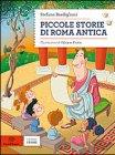 Piccole Storie di Roma Antica Stefano Bordiglioni