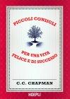 Piccoli Consigli Per una Vita Felice e di Successo (eBook) C.C. Chapman