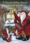 Il Piccolo Babbo Natale Diventa Grande Henrike Wilson