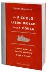 Il Piccolo Libro Rosso della Corsa Scott Douglas