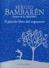 Il Piccolo Libro del Sognatore Sergio Bambarèn