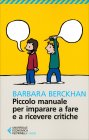 Piccolo Manuale per Imparare a Fare e a Ricevere Critiche Barbara Berckhan