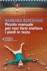 Piccolo Manuale per Non Farsi Mettere i Piedi in Testa Barbara Berckhan