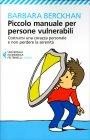 Piccolo Manuale per Persone Vulnerabili Barbara Berckhan