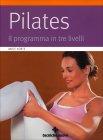 Pilates - Il programma in tre fasi